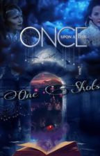 ONCE UPON A TIME   ONE SHOTS  by -darklight1