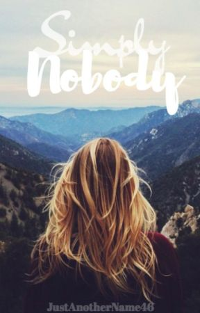 Simply Nobody by JustAnotherName46