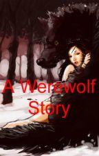 A Werewolf Story by ebony9100