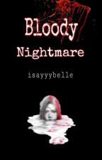 Bloody Nightmare by cessiebunny