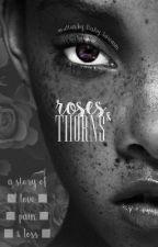 Roses & Thorns by Bishy_Sarcasm
