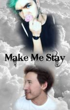 Make Me Stay {Septiplier} by Kinkiplier