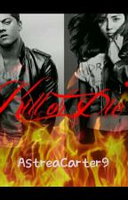 Kill or Die ? by AstreaCarter9