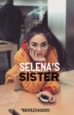 Selena's sister  by nicole5432101