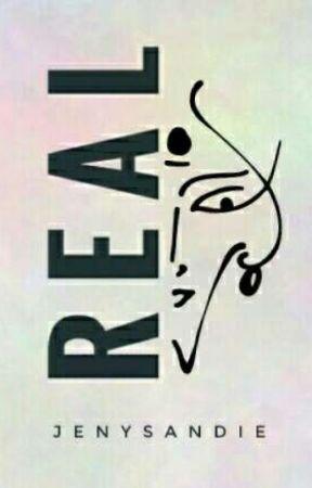 R E A L by jenysandie