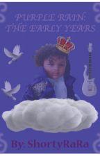 Purple Rain: The Early Years by ShortyRaRa