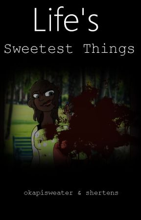 Life's Sweetest Things by shertens