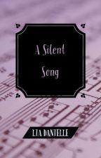A Silent Song by LiaDanielle