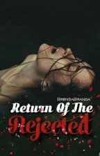 Return Of The Rejected by BrielleAugust