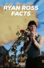 Ryan Ross facts by _vbilx