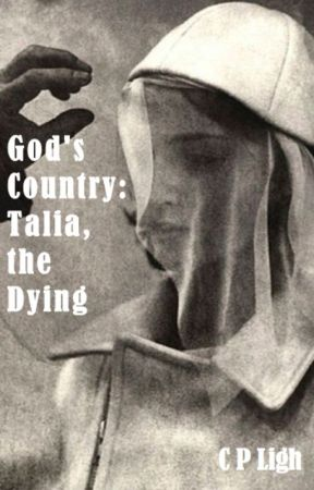 God's Country: Talia, the Dying by CPLigh