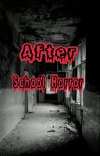 after school horror  by shallomita2754