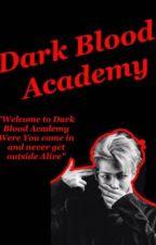 Dark Blood Academy  by QueenInBlack11