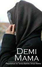 Demi Mama (Private Acak ) by Bikinbaper93