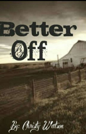 Better Off by ChristyWatson