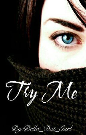 Try Me by Bella_Dat_Gurl