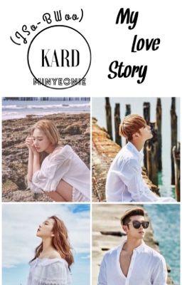 Đọc truyện ♡ (JSo - BWoo) (KARD) My love story_ MinYeonie. ♡