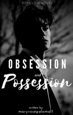 Obsession and Posession (BXB) by maryrosepaloma11