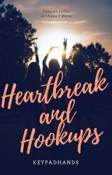 Heartbreak And Hookups by KeypadHands