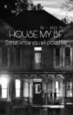 House My BF by Alsehgs