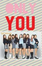 Only 너 (Only You) by ---ParkJi---