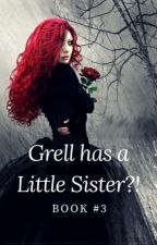 Grell has a little sister?! (Book #3) by pianomusicchild