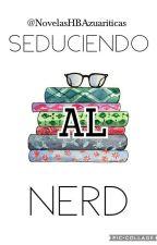 Seduciendo Al Nerd [Shameron]  by NovelasHBAzuariticas