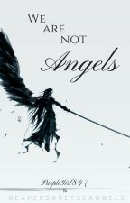 We Are Not Angels by WeAreFaeries