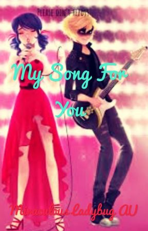 My Song for You | Miraculous Ladybug AU by starnightfairy