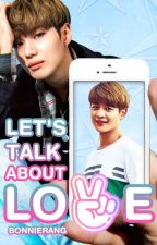 Let's Talk About LoVe📱💓 -2min- by BunnyGirl_Jk