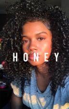 honey. [original story]✔️ by softmj