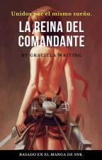 La Reina De El Comandante (Erwin Y Tu) by GracielaWriting