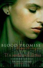 Blood Promise-Un cambio en la historia  by wageningenVA