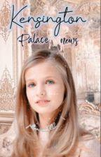 Kensington Palace News by jaltamirano0812