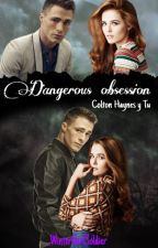 Dangerous Obsession -colton haynes y tu- by _WinterGirlSoldier