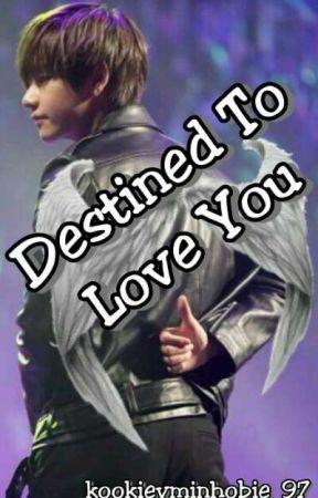 Destined To Love You [(TaehyungxReader)] Wattys2017 by kookievminhobie_97