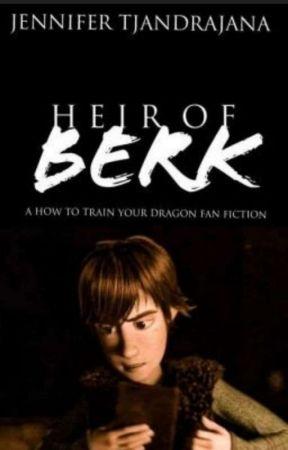 Heir Of Berk   (A HOW TO TRAIN YOUR DRAGON FANFICTION) by JenniferTjandrajana