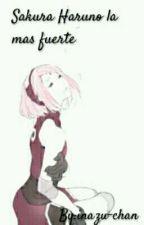 SAKURA HARUNO LA MAS FUERTE by inazuka-chan
