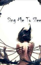 Sing Me To Sleep by Of_Brigid
