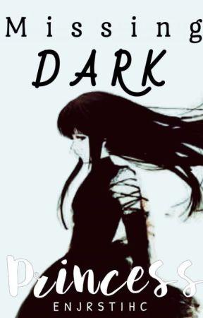 Missing: Dark Princess by Enirstihc