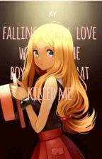 Falling in love with the boy that killed me by _OMCV_