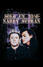 Solo un Niño¡- Narry Storan  by Niahnns