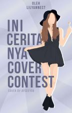 Ini Ceritanya Cover Contest [CLOSE] by lilyanneeee_