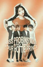 Miss Probinsyana and The Four Hottie Prince (COMPLETED-Under Revision) by MissChexo