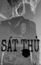 [ĐM] SÁT THỦ (Hoàn) by yetniqy