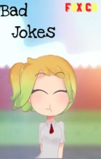 Bad Jokes {Foxica} #FNAFHS (Completado) (Wattys2017)) by -Le_Ola-
