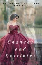 CHANCES AND DESTINIES by TwinkleOn_