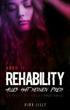 Rehability-Alles hat seinen Preis by pink-lilly