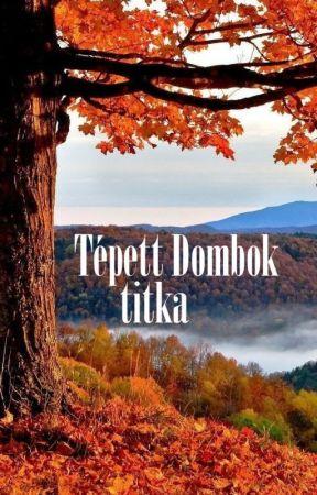 A Tépett Dombok titka by LuellaBay