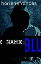CODE NAME:BLUE by harlenefrances